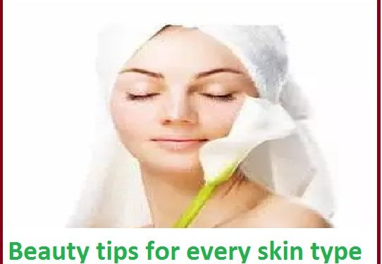 Beauty tips for every skin type
