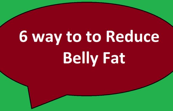 6 way to to Reduce Belly Fat