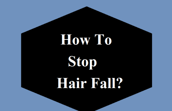 How To Stop Hair Fall?